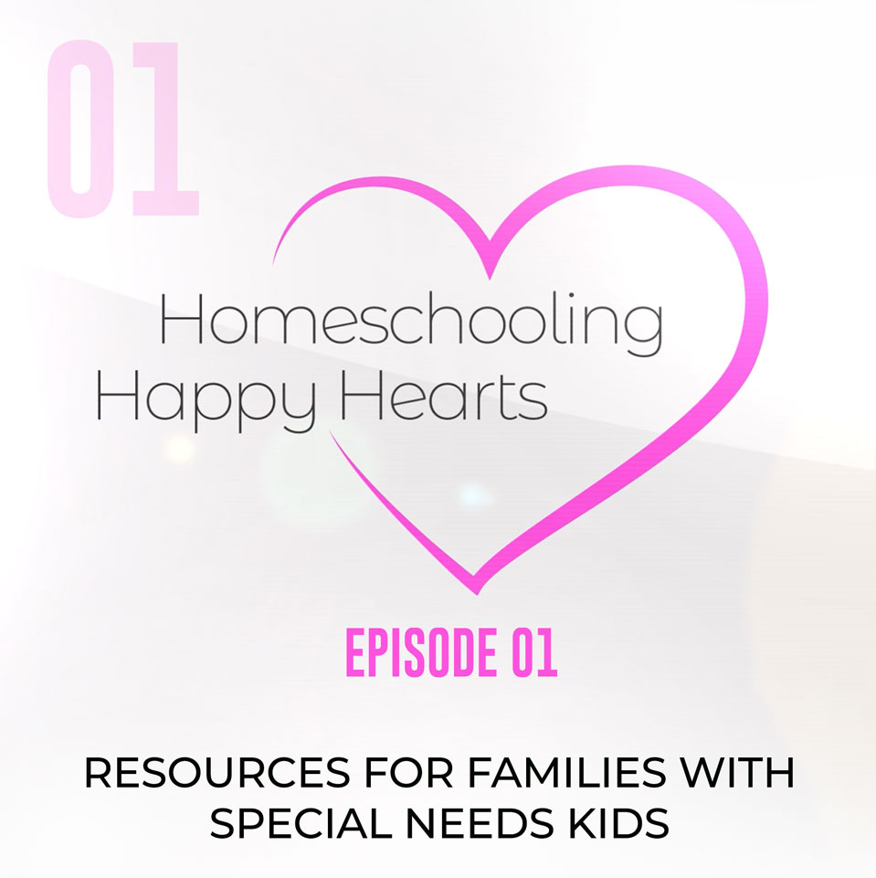 Homeschooling children with special needs – Podcast 01
